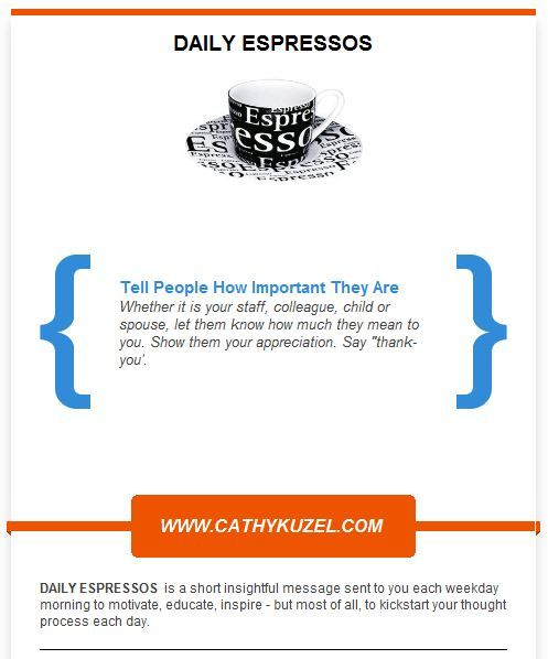 Tell People How Important They Are #ConnectedWoman  Sign up for your free Daily Espresso today. http://bit.ly/UpiVG4