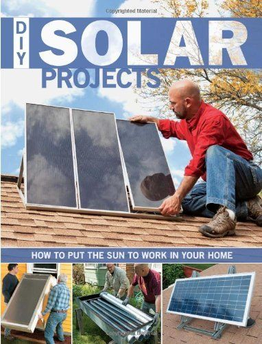 DIY Solar Projects: How to Put the Sun to Work in Your Home by Eric Smith, http://www.amazon.com/dp/1589236033/ref=cm_sw_r_pi_dp_GoQSrb038CVEK/178-4132471-8218515