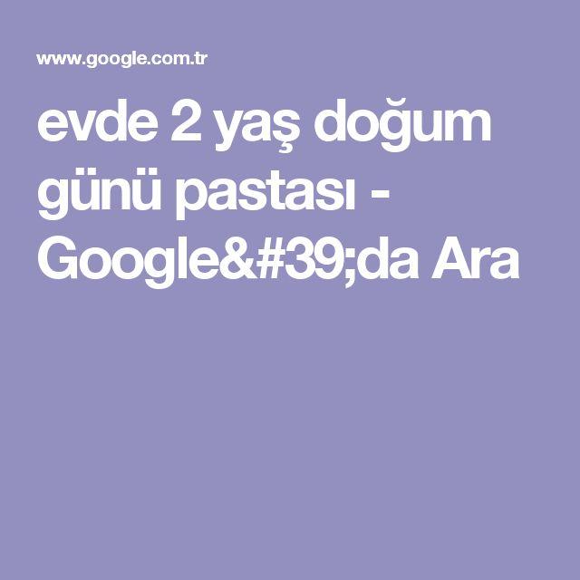 evde 2 yaş doğum günü pastası - Google'da Ara