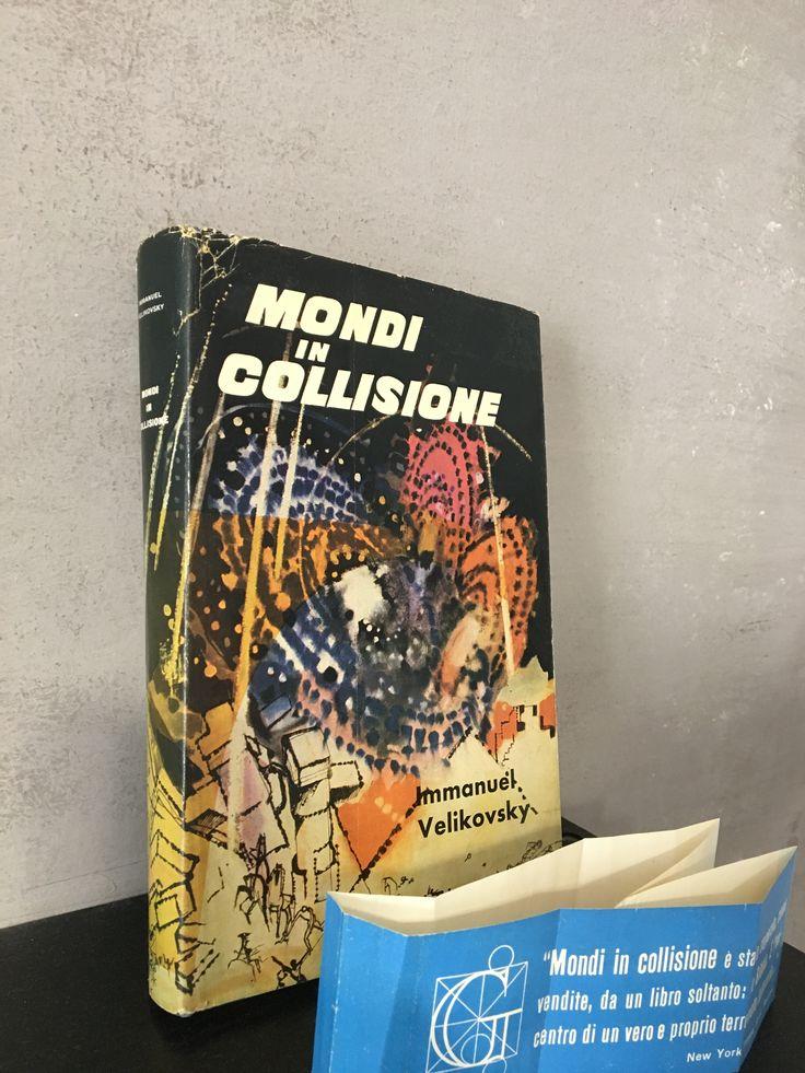 """""""Mondi in collisione"""" Immanuel Velikovsky, prima edizione Garzanti, 1955 (con fascetta editoriale)"""