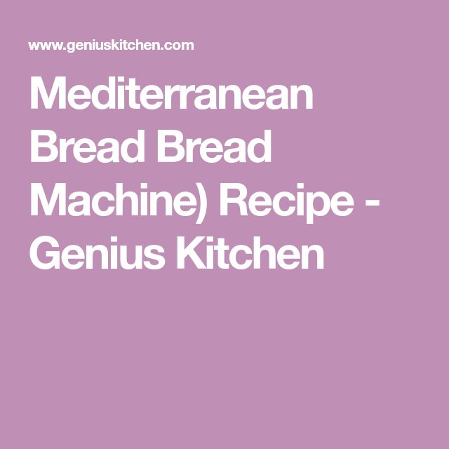 Mediterranean Bread Bread Machine) Recipe - Genius Kitchen