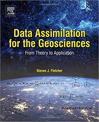 Data Assimilation for the Geosciences: From Theory to Application: Amazon.co.uk: Steven James Fletcher Dr.: 9780128044445: Books