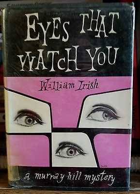 1952 Eyes that Watch You by William Irish A Murray Hill Mystery