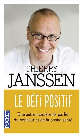 THIERRY JANSSEN - Le Défi positif : une autre manière de parler du bonheur et de la bonne santé - Croissance personnelle - LIVRES - Renaud-Bray.com  CA $ 14