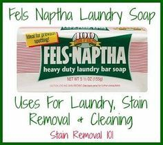 Fels Naptha Soap Uses For Stain Removal And Cleaning ***Check ingredients and toxicity/chemical contents.