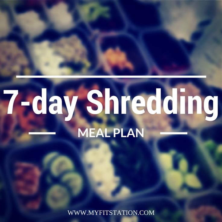 7-day Shredding Meal Plan - myfitstation.com #mealplan #eatclean #fitness