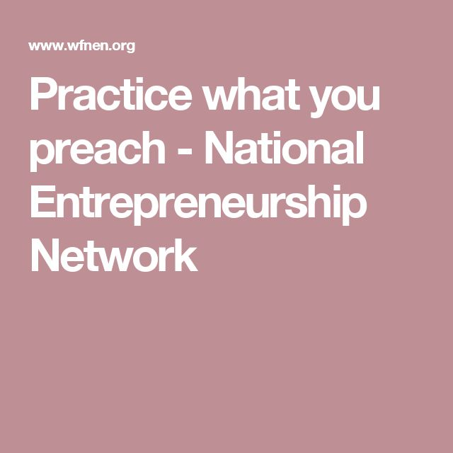 Practice what you preach - National Entrepreneurship Network