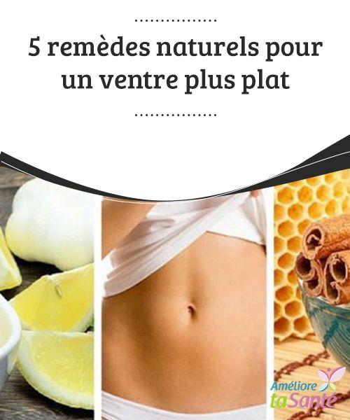 5 #remèdes naturels pour un ventre plus plat   Dans cet article, nous allons partager avec vous les 5 remèdes naturels les plus #efficaces pour que vous puissiez avoir un #ventre #plat. N'hésitez pas à les essayer !