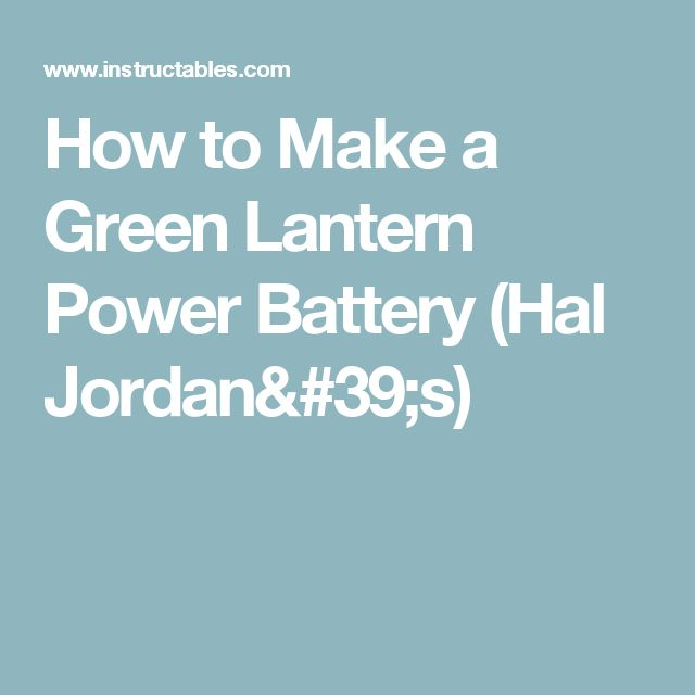 How to Make a Green Lantern Power Battery (Hal Jordan's)