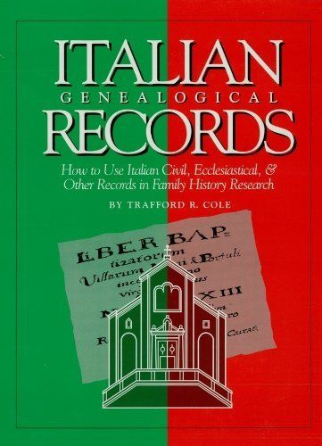 Italian Genealogical Records: How to Use Italian Civil, Ecclesiastical, and Other Records in Family History Research by Trafford R. Cole, http://www.amazon.com/dp/B00COWLCF4/ref=cm_sw_r_pi_dp_8tQytb0ZRWZ76