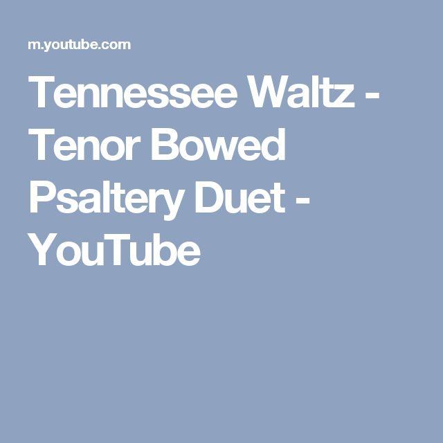 Tennessee Waltz - Tenor Bowed Psaltery Duet - YouTube