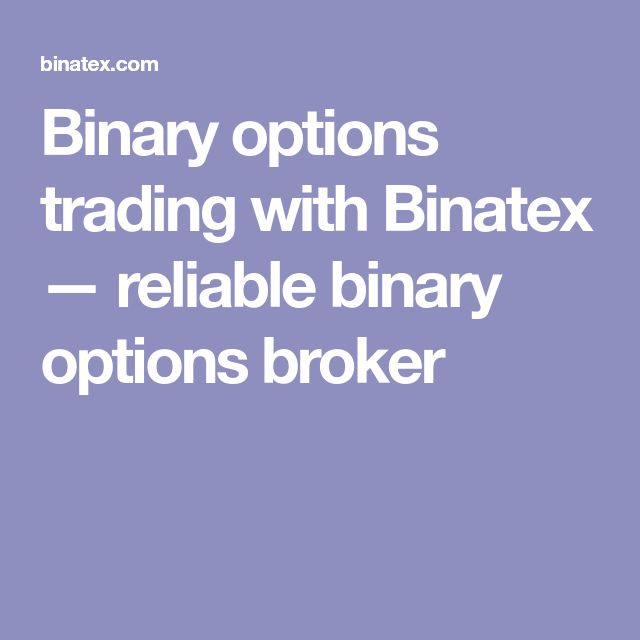Binary options trading with Binatex — reliable binary options broker
