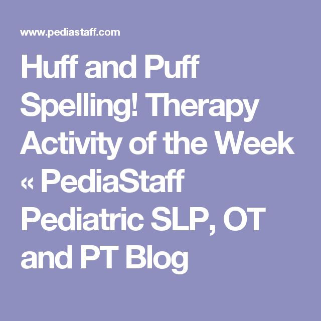 Huff and Puff Spelling! Therapy Activity of the Week « PediaStaff Pediatric SLP, OT and PT Blog