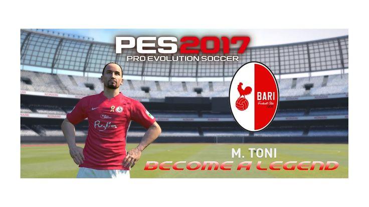 [# 7] Gameplay : PES 2017 - Become A Legend - Mario Toni - Bari vs Novar...
