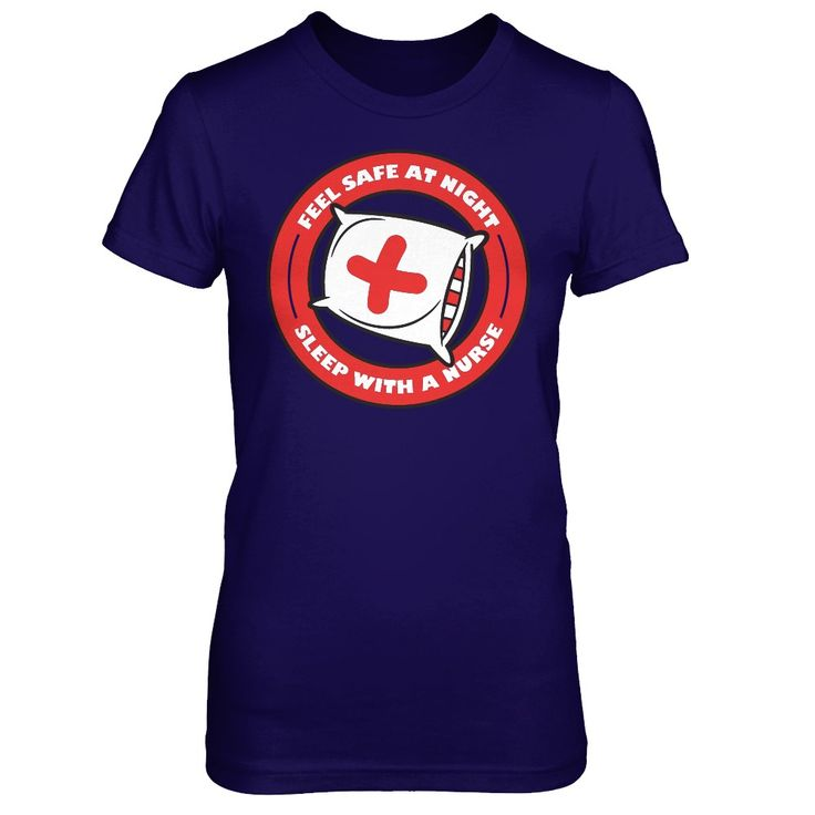 Sleep With A Nurse Are You A Nurse? Then this shirt is perfect for you!    ACT FAST and click the green button before they're all gone!  Sizes S-6X available!