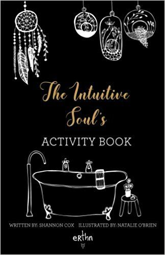 The Intuitive Soul's Activity Book: Shannon Cox, Natalie O'Brien: 9781976314513: Amazon.com: Books