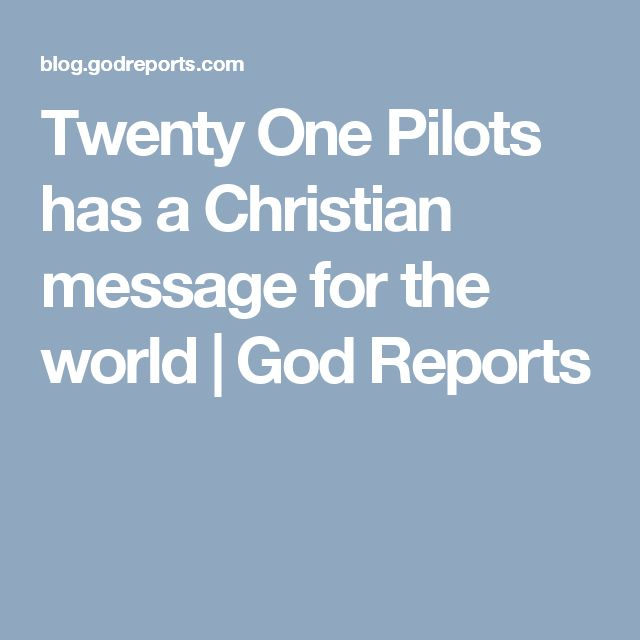Twenty One Pilots has a Christian message for the world | God Reports