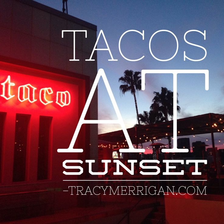 Tacos at Sunset