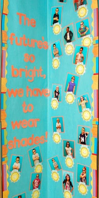 Super cute bulletin board for the beginning of the school year.Wear Shades, Years Bulletin, Bright Future, Bulletin Boards, Schools Years, Classroom Ideas, Bulletinboards, Boards Ideas, Teachers