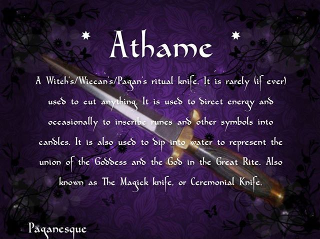 For many an Athame is one of the most important tools in a witches cupboard, arsenal... whatever you want to call it.   So, what is an Athame?   An athame is a ritual knife or dagger that is used in spell casting, circle raising and many other magickal rites. It's used in many of the Pagan and Neo-Pagan traditions, including Wicca. Traditionally, it is a black handled knife that some people choose to make their own while others buy them from Pagan stores. The athame is also a ...