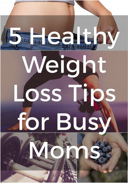 5 Healthy Weight Loss Tips for Busy Moms #Health #Fitness #Fitspo #WeightLossTips