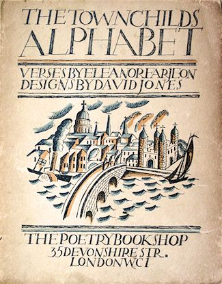 Eleanor Farjeon, The Town Child's Alphabet: London: The Poetry Bookshop, [1924]. Jacket and illustratons by David Jones.