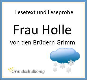 Lesetext und Leseprobe zum Märchen Frau Holle von den Brüdern Grimm - kostenlose zum Download als PDF für Deutsch in der Grundschule (z.B. als Vorbereitung für eine Probe)
