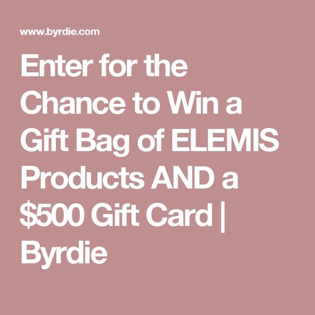 Enter for the Chance to Win a Gift Bag of ELEMIS Products AND a $500 Gift Card | Byrdie
