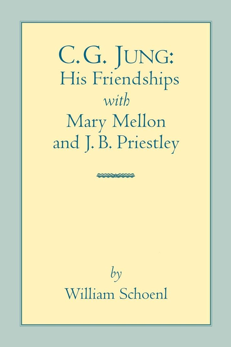C. G. Jung – His Friendships with Mary Mellon and J.B. Priestley | Chiron Publications | World Class Jungian Books