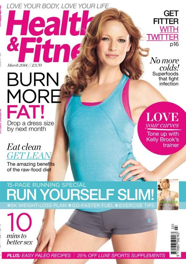 Health & Fitness - March 2014 : Burn More Fat ! Drop A Dress Size By Next Month ; Get Fitter With Twitter ; No More Colds! Superfoods That Fight Infection; Love Your Curves : Tone Up With Kelly Brook's Trainer ; 15-Page Running Special : Run Yourself Slim! ; Everyone's Talking About... Yo - Yo Dieting ; The Better Sex Workout ; Refuel Risotto ; and much more...