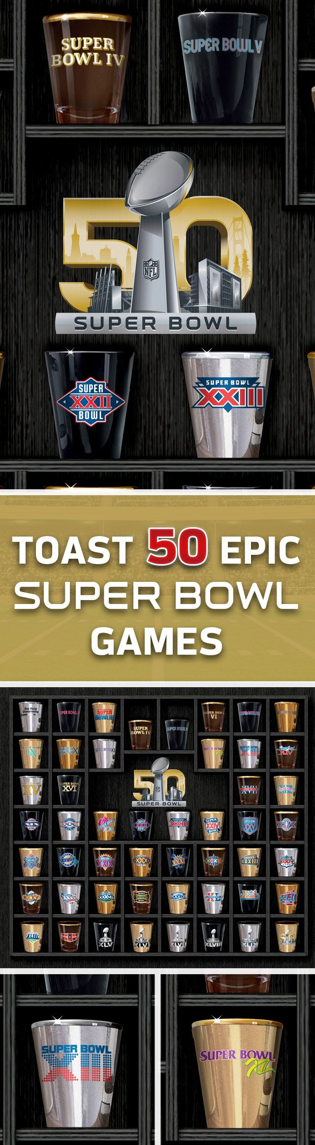 Salute fifty years of historic NFL matchups with this limited-edition shot glass collection. Includes a custom display and landmark Super Bowl 50 logo.
