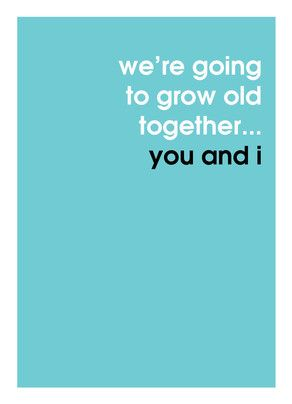 of Growing Old Together Happy Birthday Card quotes Pinterest You ...
