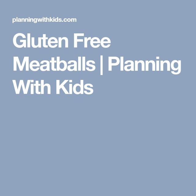Gluten Free Meatballs | Planning With Kids
