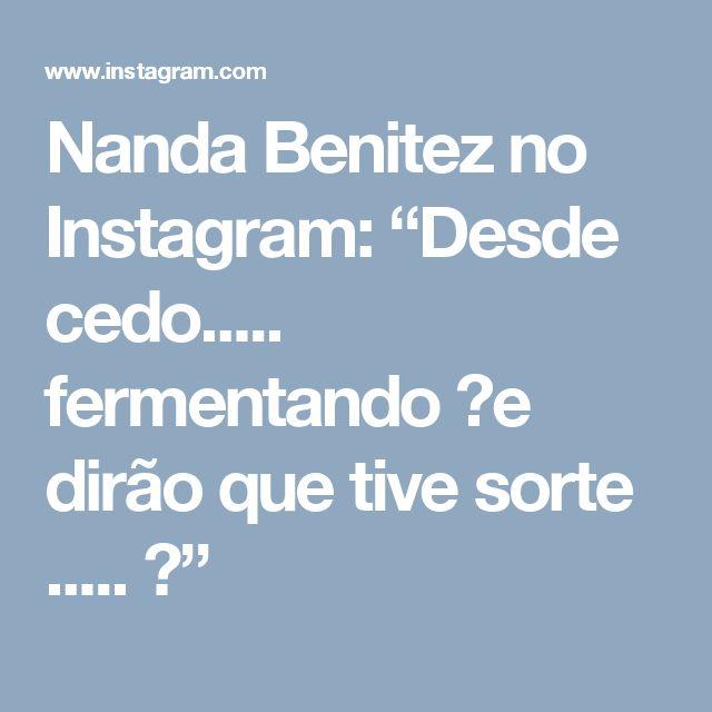 """Nanda Benitez no Instagram: """"Desde cedo..... fermentando 🖤e dirão que tive sorte ..... 😆"""""""