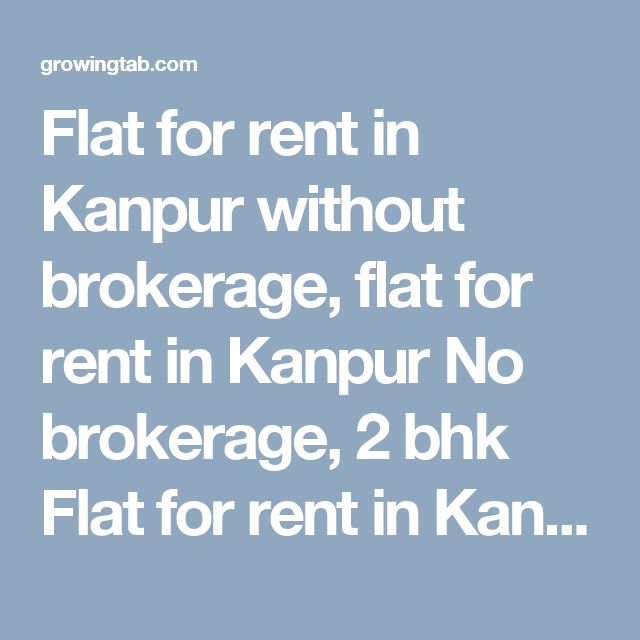Flat for rent in Kanpur without brokerage, flat for rent in Kanpur No brokerage, 2 bhk Flat for rent in Kanpur without brokerage, 2 bhk flat for rent in Kanpur No brokerage, 3 bhk Flat for rent in Kanpur without brokerage, 3 bhk flat for rent in Kanpur No brokerage, 4 bhk Flat for rent in Kanpur without brokerage, 4 bhk flat for rent in Kanpur No brokerage, 1 bhk Flat for rent in Kanpur without brokerage http://growingtab.com/ad/Real-Estate-Flats-for-Rent/1/india/32/uttar-pradesh/2617/kanpur