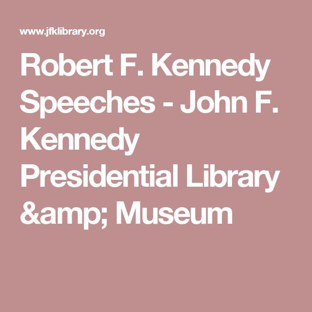 Robert F. Kennedy Speeches - John F. Kennedy Presidential Library & Museum