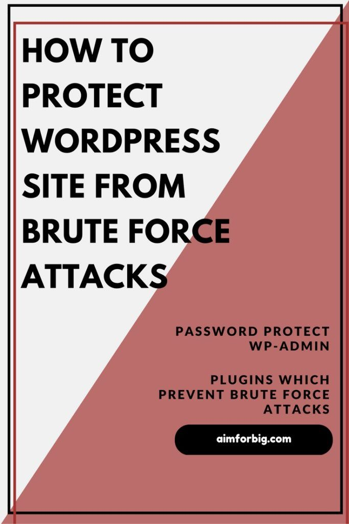 How to Protect WordPress site from Brute Force Attacks