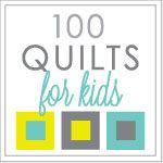 100 Quilts for Kids Link Up Open: July 24 - September 30, 2013