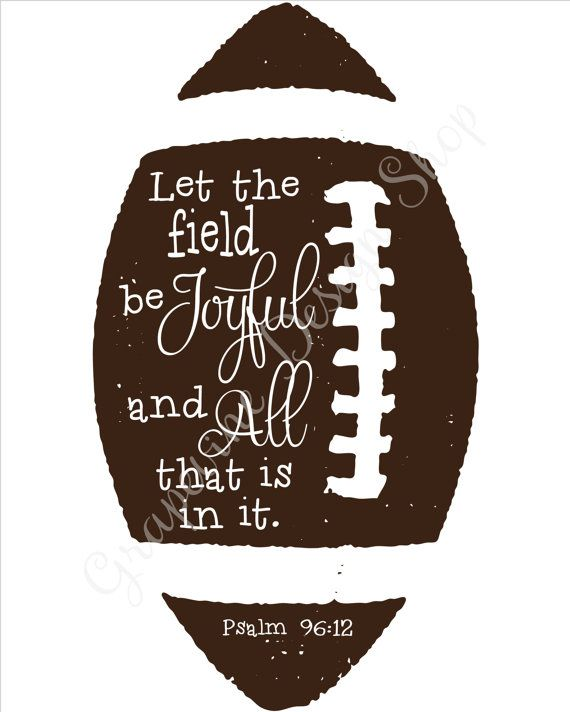 Football prints. Let the field...Psalm 96:12 Instant printable
