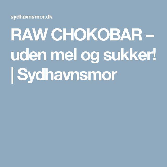 RAW CHOKOBAR – uden mel og sukker! | Sydhavnsmor