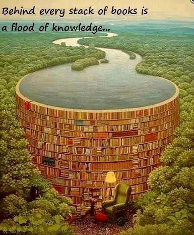 """""""Behind every stack of books is a flood of knowledge."""" I would add 'and ideas'. (I love ideas. :-) Great image!"""