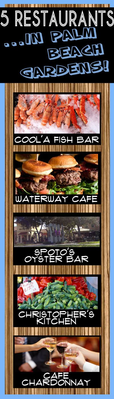 5 great restaurants in Palm Beach Gardens. 1. Cool'A Fish Bar, 2. Waterway Cafe, 3. Spoto's Oyster Bar, 4. Christopher's Kitchen, 5. Cafe Chardonnay. #palmbeachgardens #palmbeachgardensflorida, #southfla http://www.waterfront-properties.com/blog/5-great-restaurants-in-palm-beach-gardens.html