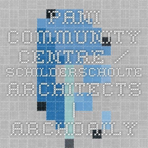 Pani Community Centre / SchilderScholte architects | ArchDaily