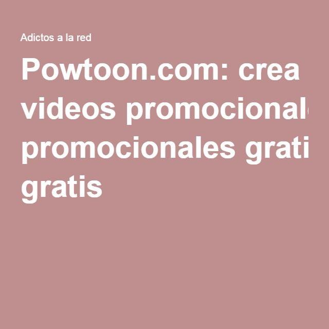 Powtoon.com: crea videos promocionales gratis
