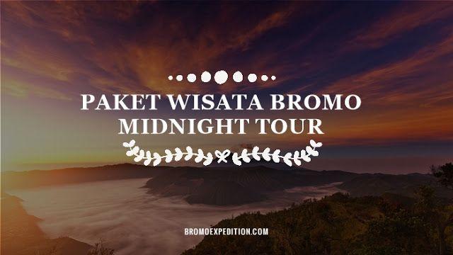 Paket Wisata Bromo Midnight Tour