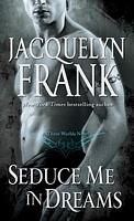 BK 1 Seduce Me In Dreams Jacquelyn Frank Trilogy  BK 2  Seduce Me in Flames