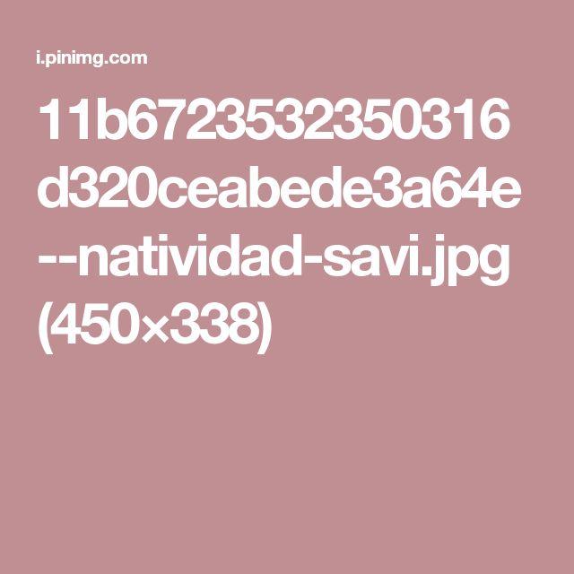 11b6723532350316d320ceabede3a64e--natividad-savi.jpg (450×338)