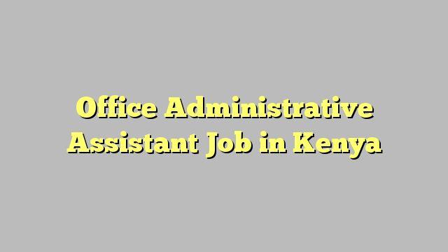 Save the Children Project Assistant (FSL) Job in Mandera Kenya - office assistant job description