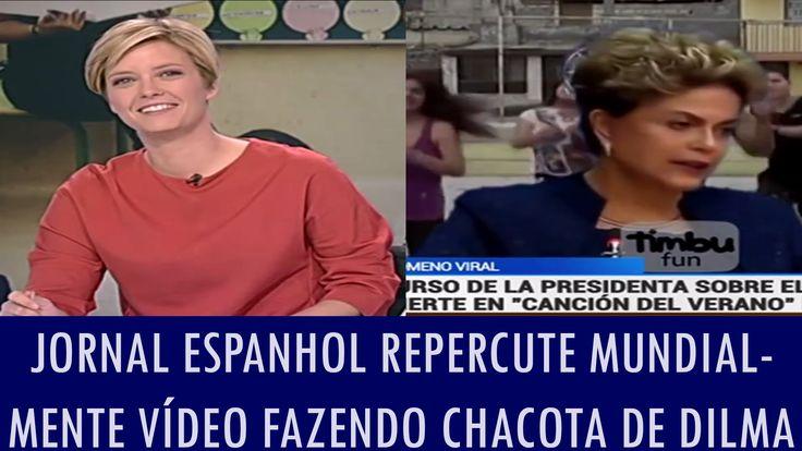 Jornal espanhol repercute mundialmente vídeo fazendo chacota de Dilma