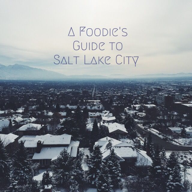 A foodie's guide to Salt Lake City